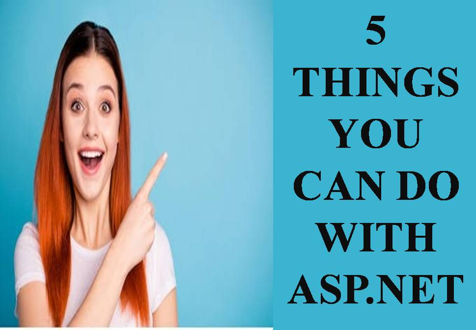 5-THINGS-YOU-CAN-DO-WITH-ASP.NET